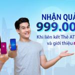 Nhận ngay quà tặng đến 999.000 VNĐ khi liên kết Thẻ ATM Bản Việt và tham gia chia sẻ ví MoMo