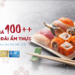 Khám phá 100++ điểm ưu đãi ẩm thực dành riêng chủ thẻ MB JCB