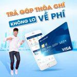 Trả góp thỏa chí - Không lo về phí cùng Sacombank Visa