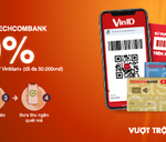 Liên kết Thẻ thanh toán Techcombank - Hoàn tiền 30% khi thanh toán qua Ví điện tử VinID