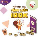 Tiết kiệm TPBank Savy - Tặng liền 100k