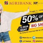 Ưu đãi giảm giá 50% tại J-P Fashion cùng thẻ Agribank