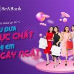 SeABank tưng bừng ưu đãi cho phái đẹp nhân dịp 20/10