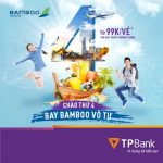 Bay khắp bốn phương với giá vé chỉ từ 99.000 VND cùng Bamboo Airways và TPBank
