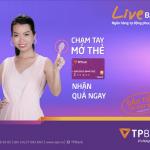 Miễn phí rút tiền - Chỉ 5 phút có thẻ ngay và nhận quà tặng sành điệu cùng TPBank