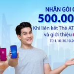Nhận ngay gói quà tặng 500.000đ khi liên kết Thẻ ATM Bản Việt và giới thiệu ví MoMo