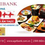 Ưu đãi tại hơn 100 nhà hàng cho chủ thẻ Agribank JCB