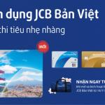 Tặng túi du lịch tiện lợi khi mở và kích hoạt Thẻ tín dụng JCB Bản Việt