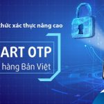Ngân hàng Bản Việt tích hợp Smart OTP trên ứng dụng Viet Capital Mobile Banking