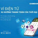 Trải nghiệm dịch vụ đa tiện ích cùng ví điện tử tại Eximbank