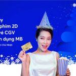 Tặng ngay vé xem phim 2D CGV cho chủ thẻ tín dụng MB