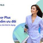 Tuyệt phẩm Accor Plus dành riêng chủ thẻ tín dụng MB Platinum
