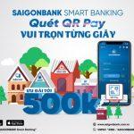Quét QR Pay - Vui trọn từng giây với ưu đãi tới 500K cùng SaiGonBank