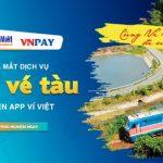 Ra mắt tính năng đặt vé tàu trên Ví Việt