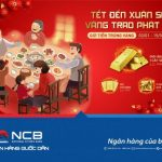 NCB triển khai chương trình khuyến mãi Tết xuân sang - Vàng trao phát lộc