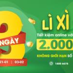 Tiết kiệm online - Lì xì đến 2 triệu đồng cùng OCB