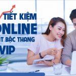 VietABank triển khai chương trình Tiết kiệm bậc thang online siêu VIP
