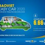 Ưu đãi vay mua ôtô với BaoViet Easy Car 2020