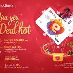 Mùa yêu sang chảnh với 1001 deals hot từ SeABank
