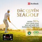 Hoàn 100% phí chơi Golf cho khách hàng mở mới thẻ SeAGolf Platinum