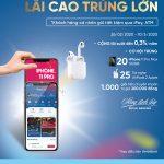 Gửi tiết kiệm online trúng iPhone 11 Pro Max cùng VietinBank