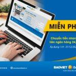 Miễn phí chuyển tiền nhanh 24/7 cùng BaoViet Bank