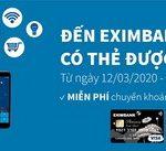 Chương trình Đến Eximbank, có thẻ được miễn phí Online