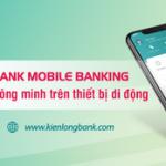 Kienlongbank mobile banking - Ngân hàng thông minh trên thiết bị di động