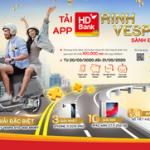 Ra mắt chương trình Tải app HDBank - Rinh Vespa sành điệu từ HDBank