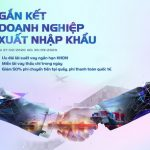 VietBank gắn kết Doanh nghiệp Xuất nhập khẩu