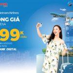 Vietnam Airlines tung ưu đãi sốc: Đồng giá vé nội địa chỉ 199K khi đặt vé trên ứng dụng Vietbank Digital