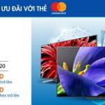 Mua tivi tại Nguyễn Kim - Giảm đến 5.000.000 VND với Sacombank Mastercard