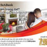 SeABank ưu đãi lãi suất vay mua nhà chỉ từ 7,99%/năm
