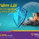 TPBank thêm lãi tiết kiệm online, Cô Vy không đáng ngại