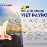 Gói ưu đãi dịch vụ chi lương Viet Payroll của VietBank