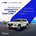 MB cho khách hàng cá nhân vay mua ô tô Huyndai Thành Công