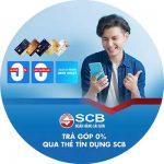 Trả góp 0% qua thẻ tín dụng SCB