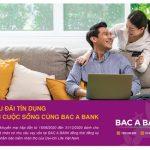 Siêu ưu đãi tín dụng, an tâm cuộc sống cùng Bac A Bank