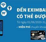Đến Eximbank, có thẻ được miễn phí Online