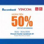Hoàn tiền 50% với thẻ Sacombank khi mua sắm tại Uniqlo Vincom Center Landmark 81