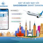 Đặt và thanh toán vé máy bay với SaiGonBank Smart Banking