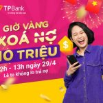Cuộc đua Giờ vàng xóa nợ: Hoàn đến 10 triệu quét sạch vay tiêu dùng cùng TPBank