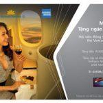 Ngàn dặm thưởng Bông sen vàng và cơ hội bay hạng sang miễn phí khi phát hành và chi tiêu thẻ Vietcombank Vietnam Airlines American Express