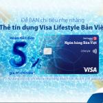 Ra mắt thẻ tín dụng Visa Lifestyle Bản Việt với tính năng hoàn tiền đến 5%