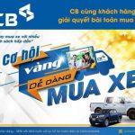 CB cùng khách hàng giải quyết bài toán mua ô tô
