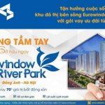Tận hưởng cuộc sống khu đô thị bên sông Eurowindow River Park với gói vay ưu đãi từ CB