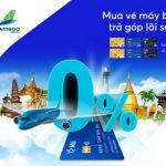 Mua vé máy bay trả góp lãi suất 0% với thẻ tín dụng MB