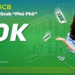 Quẹt thẻ OCB - Nhận voucher Grab phủ phê