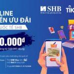 Cùng SHB mua sắm thả ga trên Shopee, Tiki và hoàn tiền ưu đãi