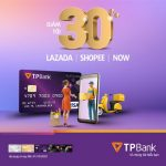 TPBank giảm tới 30% mua sắm online siêu tiết kiệm trên Lazada, Shopee, Now